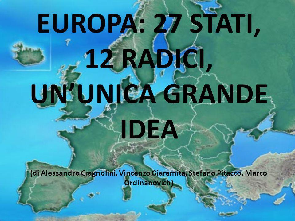 EUROPA: 27 STATI, 12 RADICI, UN'UNICA GRANDE IDEA (di Alessandro Cragnolini, Vincenzo Giaramita, Stefano Pitacco, Marco Ordinanovich)