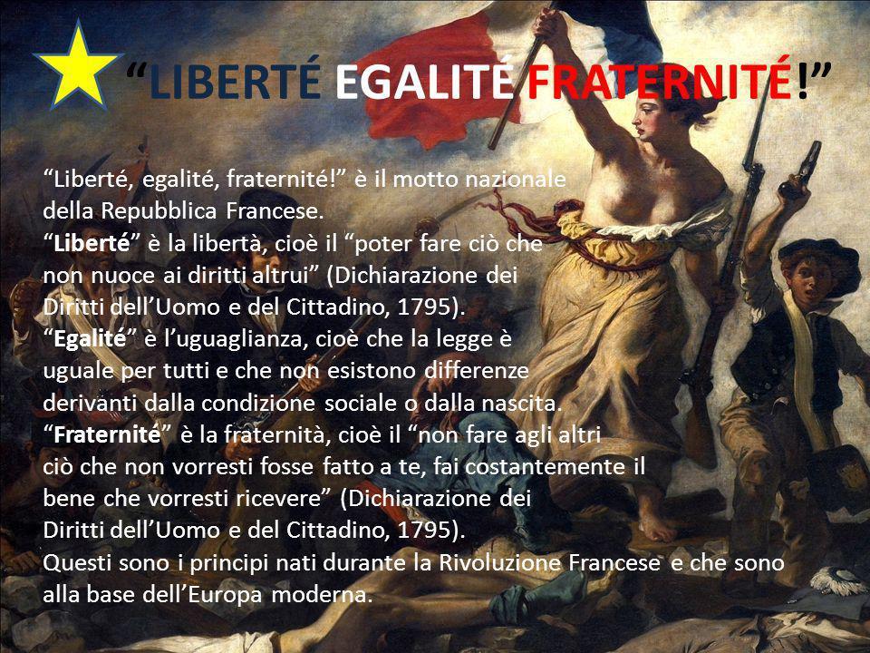 LIBERTÉ EGALITÉ FRATERNITÉ!