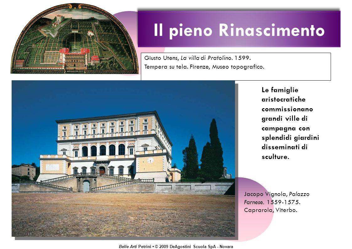 Il pieno Rinascimento Giusto Utens, La villa di Pratolino. 1599. Tempera su tela. Firenze, Museo topografico.