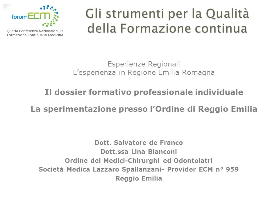 Esperienze Regionali L'esperienza in Regione Emilia Romagna Il dossier formativo professionale individuale La sperimentazione presso l'Ordine di Reggio Emilia