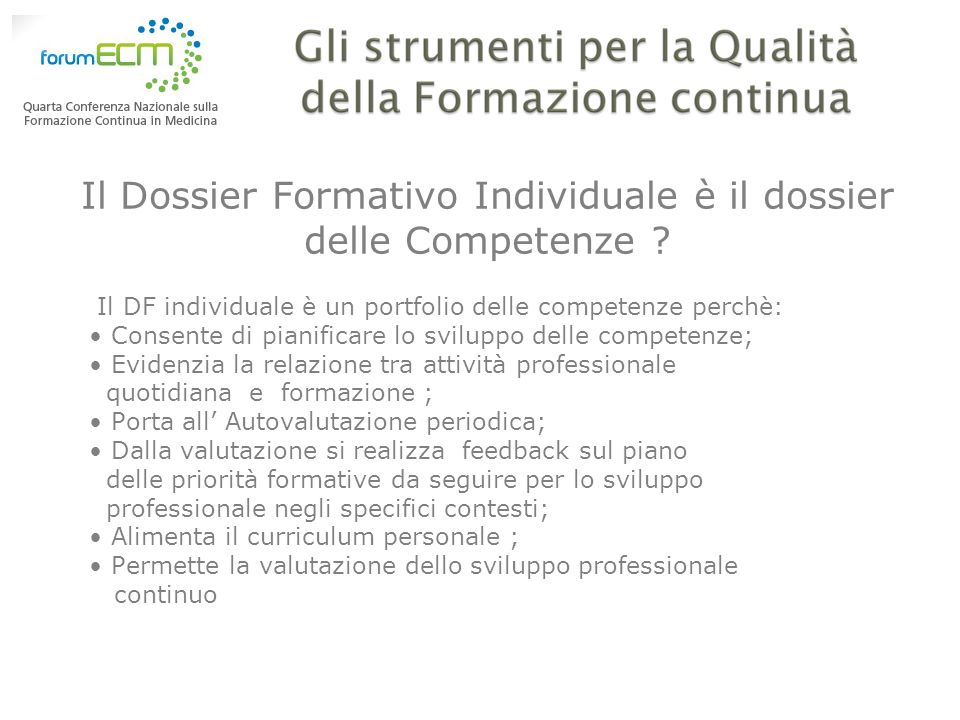 Il Dossier Formativo Individuale è il dossier delle Competenze