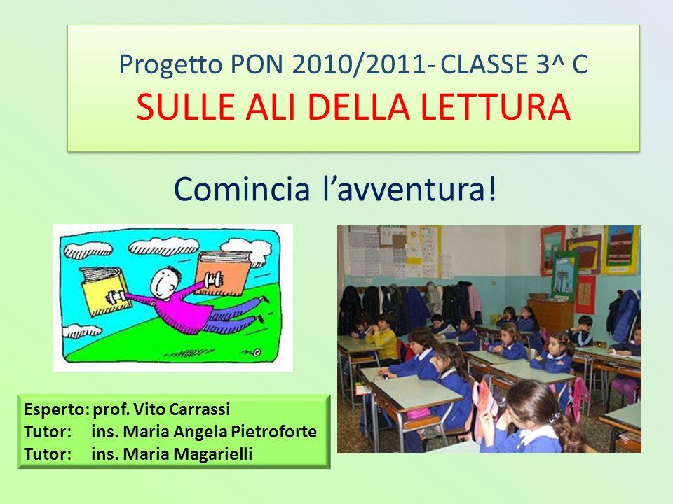 Progetto PON 2010/2011- CLASSE 3^ C SULLE ALI DELLA LETTURA