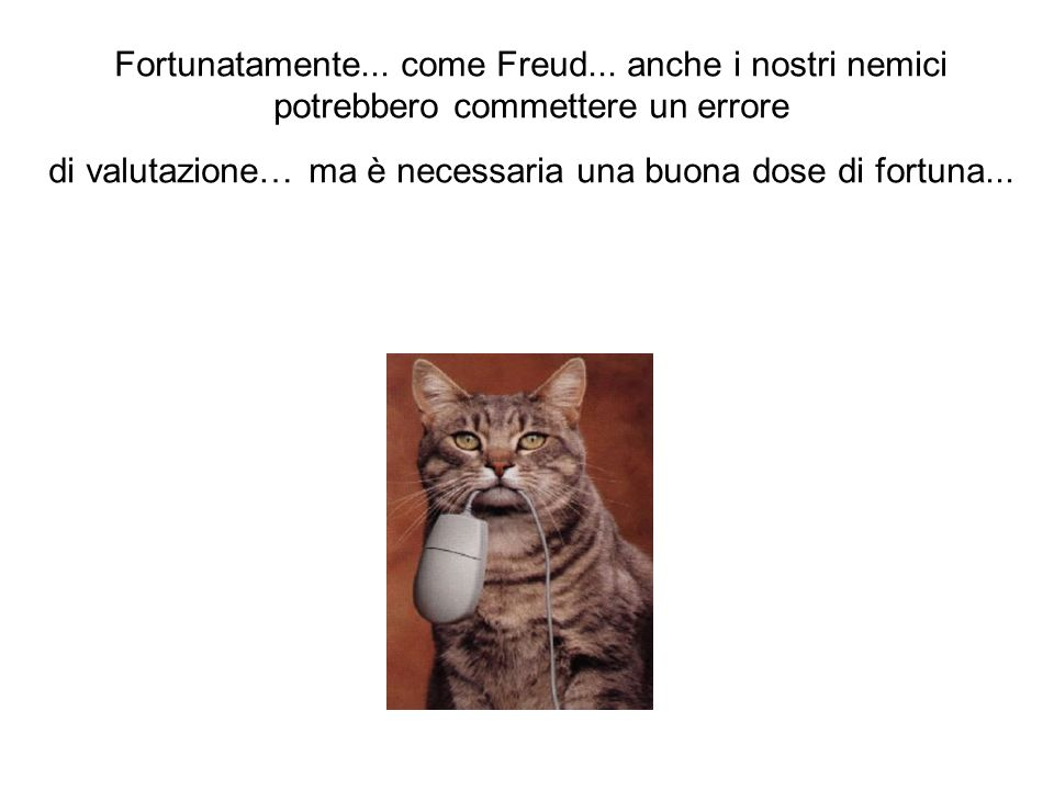 Fortunatamente. come Freud
