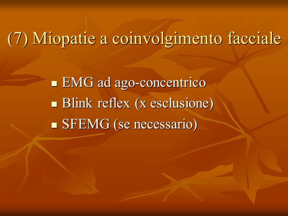 (7) Miopatie a coinvolgimento facciale