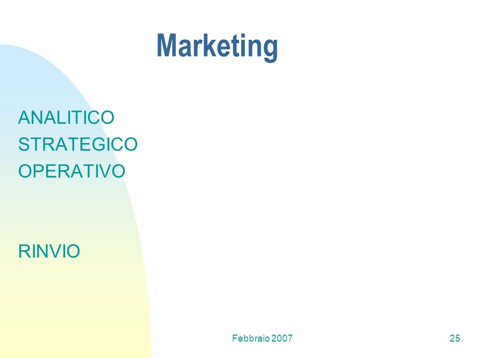 Marketing ANALITICO STRATEGICO OPERATIVO RINVIO Febbraio 2007