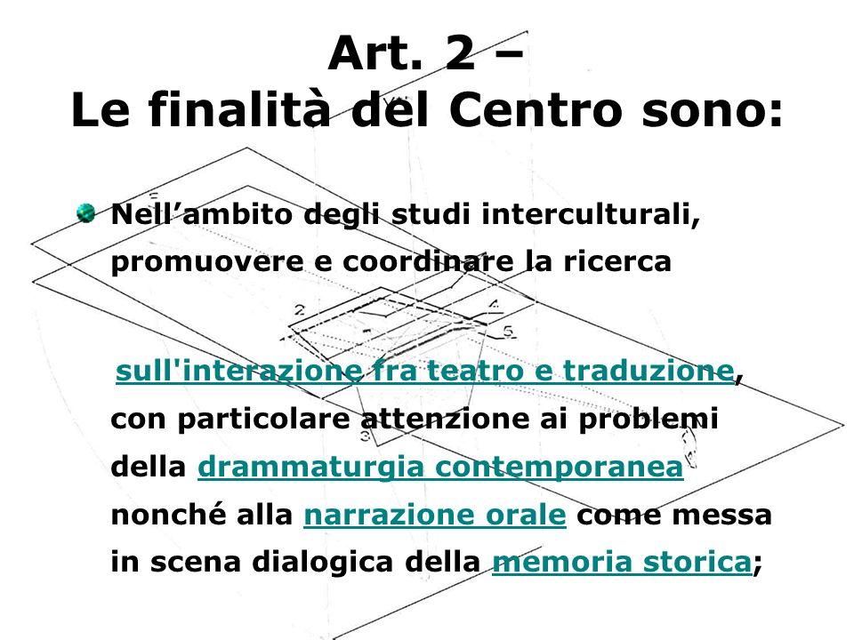 Art. 2 – Le finalità del Centro sono: