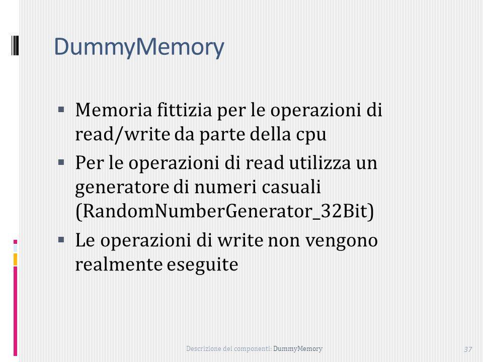 DummyMemory Memoria fittizia per le operazioni di read/write da parte della cpu.