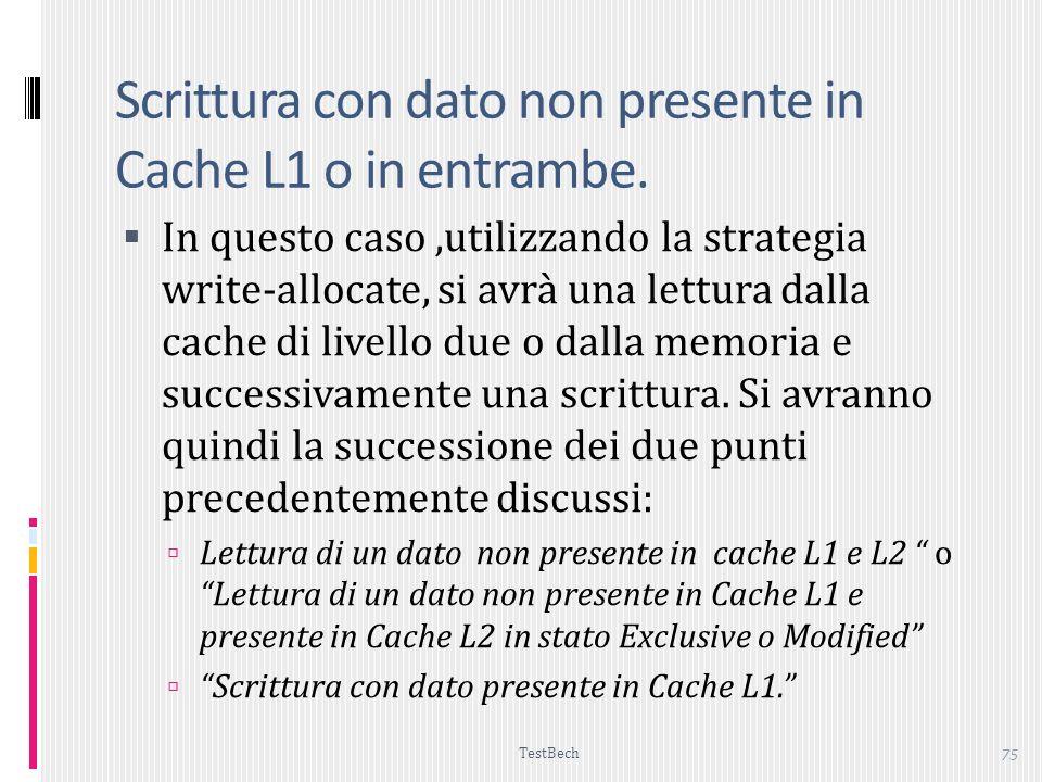 Scrittura con dato non presente in Cache L1 o in entrambe.