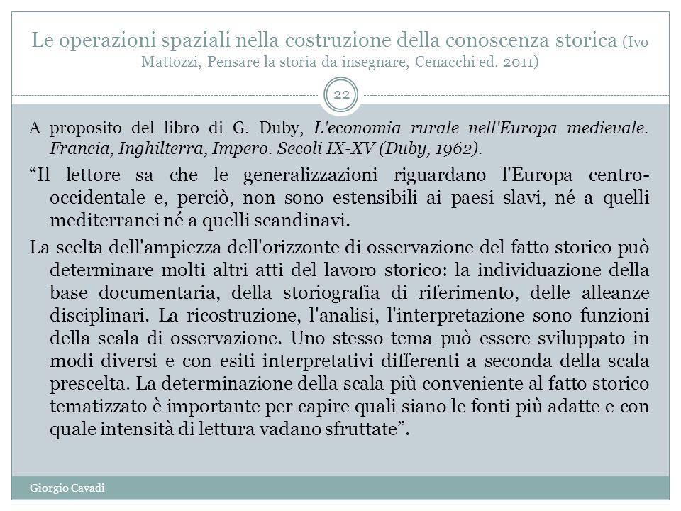 Le operazioni spaziali nella costruzione della conoscenza storica (Ivo Mattozzi, Pensare la storia da insegnare, Cenacchi ed. 2011)