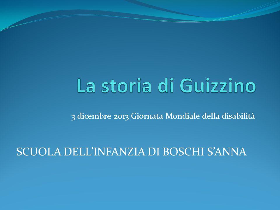 La storia di Guizzino SCUOLA DELL'INFANZIA DI BOSCHI S'ANNA