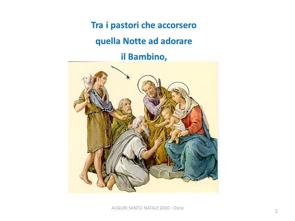 Tra i pastori che accorsero quella Notte ad adorare