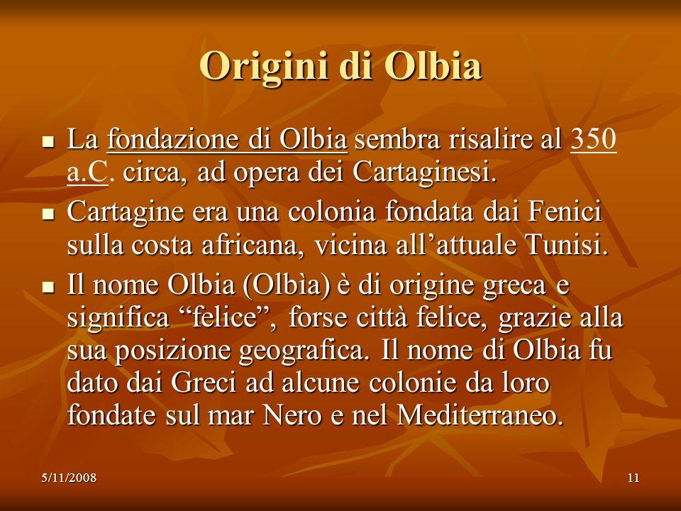 Origini di Olbia La fondazione di Olbia sembra risalire al 350 a.C. circa, ad opera dei Cartaginesi.