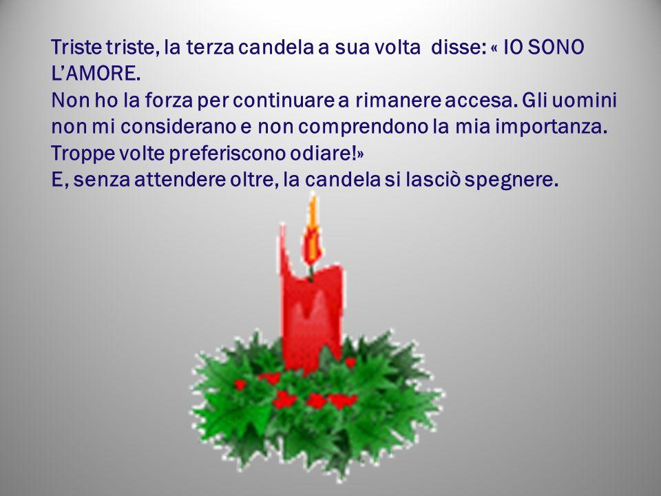 Triste triste, la terza candela a sua volta disse: « IO SONO L'AMORE.