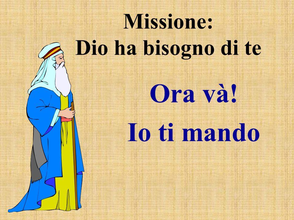 Missione: Dio ha bisogno di te