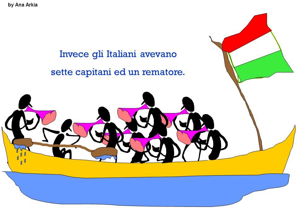 Invece gli Italiani avevano sette capitani ed un rematore.