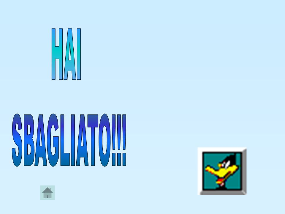HAI SBAGLIATO!!!