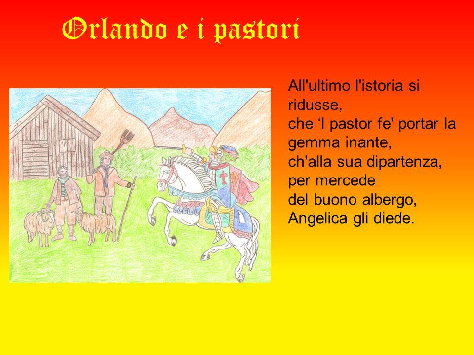 Orlando e i pastori All ultimo l istoria si ridusse,