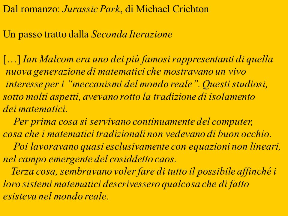 Dal romanzo: Jurassic Park, di Michael Crichton
