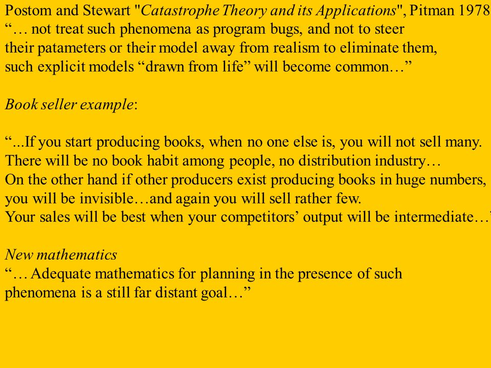 Postom and Stewart Catastrophe Theory and its Applications , Pitman 1978