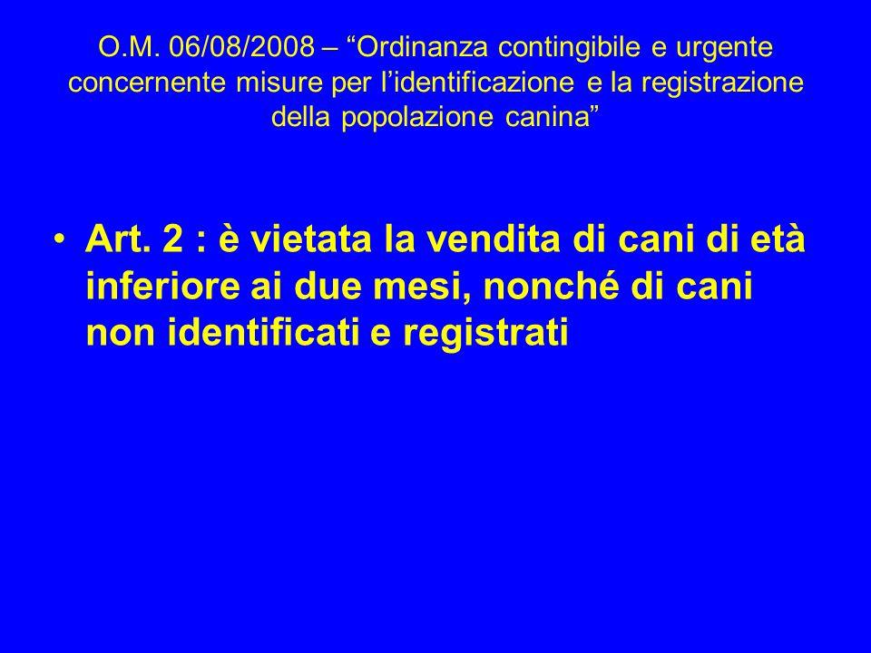 O.M. 06/08/2008 – Ordinanza contingibile e urgente concernente misure per l'identificazione e la registrazione della popolazione canina