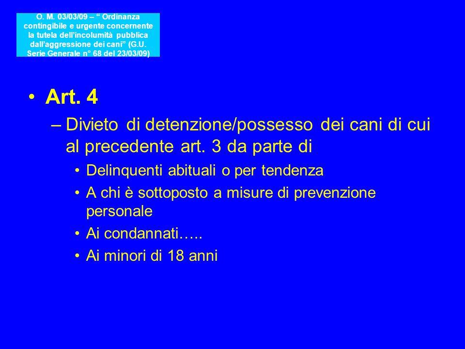O. M. 03/03/09 – Ordinanza contingibile e urgente concernente la tutela dell'incolumità pubblica dall'aggressione dei cani (G.U. Serie Generale n° 68 del 23/03/09)