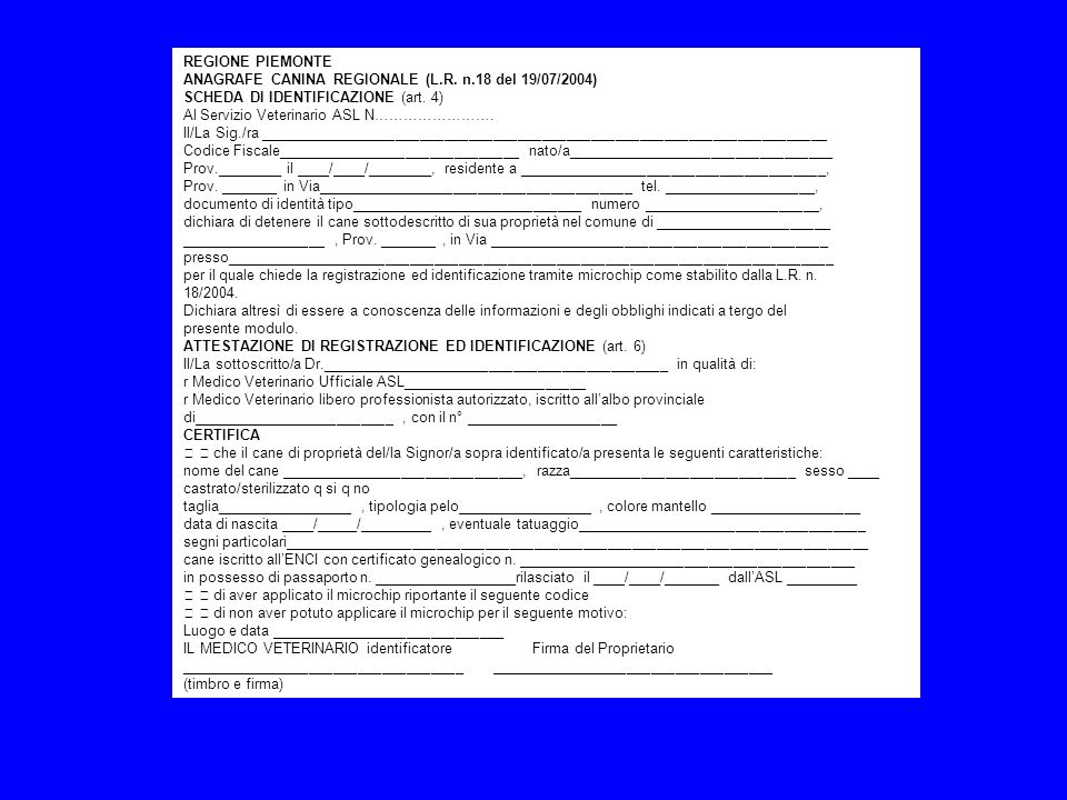 REGIONE PIEMONTE ANAGRAFE CANINA REGIONALE (L.R. n.18 del 19/07/2004) SCHEDA DI IDENTIFICAZIONE (art. 4)