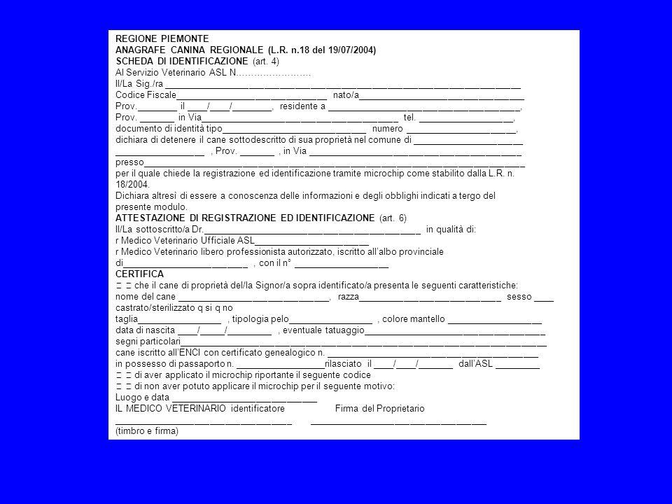 REGIONE PIEMONTEANAGRAFE CANINA REGIONALE (L.R. n.18 del 19/07/2004) SCHEDA DI IDENTIFICAZIONE (art. 4)
