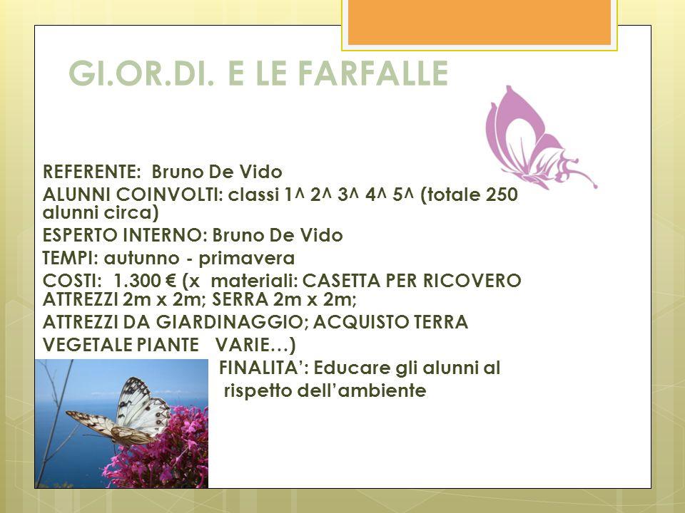 GI.OR.DI. E LE FARFALLE REFERENTE: Bruno De Vido