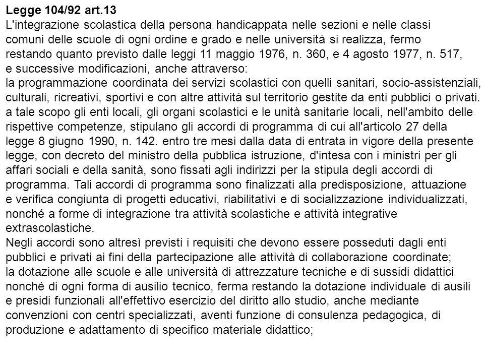 Legge 104/92 art.13 L integrazione scolastica della persona handicappata nelle sezioni e nelle classi