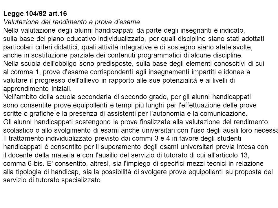 Legge 104/92 art. 16 Valutazione del rendimento e prove d esame