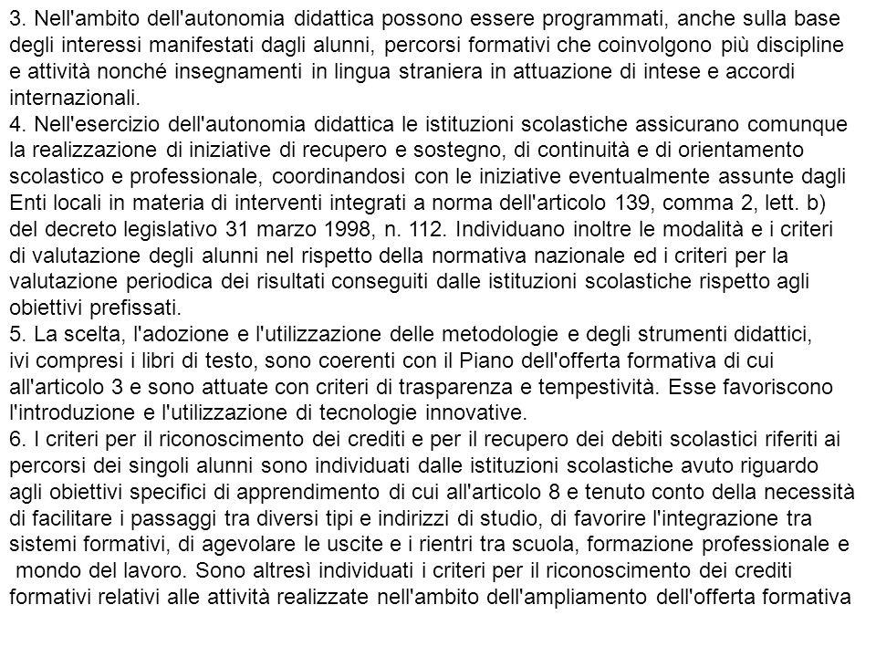 3. Nell ambito dell autonomia didattica possono essere programmati, anche sulla base