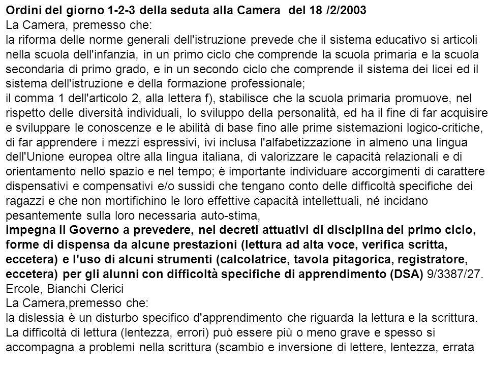 Ordini del giorno 1-2-3 della seduta alla Camera del 18 /2/2003 La Camera, premesso che: la riforma delle norme generali dell istruzione prevede che il sistema educativo si articoli