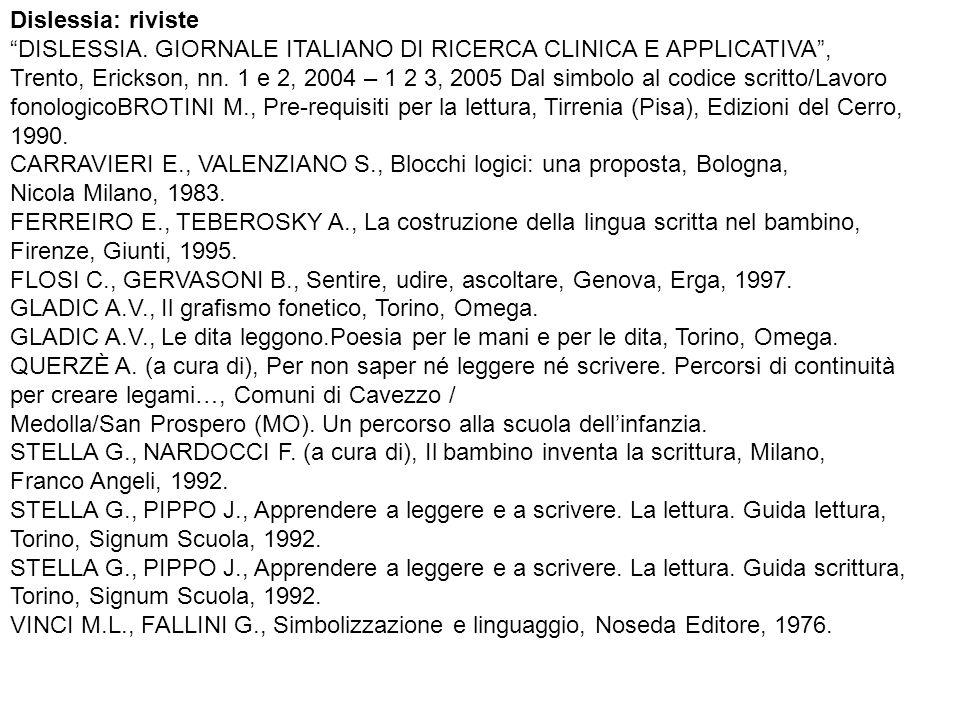 Dislessia: riviste DISLESSIA. GIORNALE ITALIANO DI RICERCA CLINICA E APPLICATIVA ,