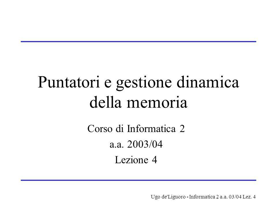 Puntatori e gestione dinamica della memoria