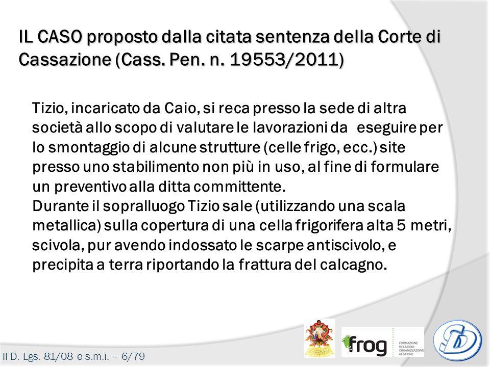 IL CASO proposto dalla citata sentenza della Corte di Cassazione (Cass