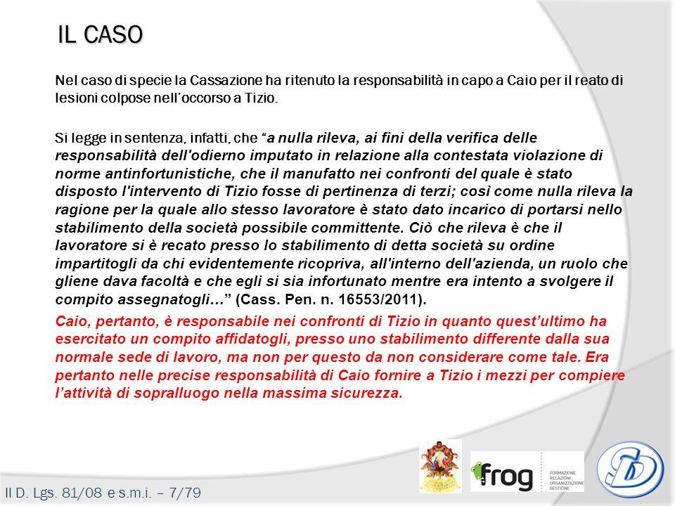 IL CASO Nel caso di specie la Cassazione ha ritenuto la responsabilità in capo a Caio per il reato di lesioni colpose nell'occorso a Tizio.