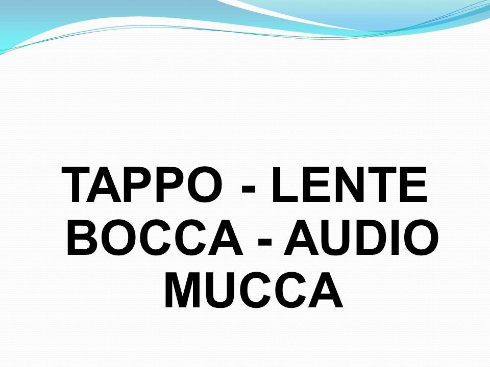 TAPPO - LENTE BOCCA - AUDIO MUCCA