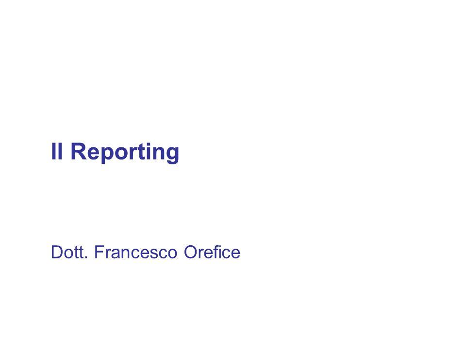 Il Reporting Dott. Francesco Orefice