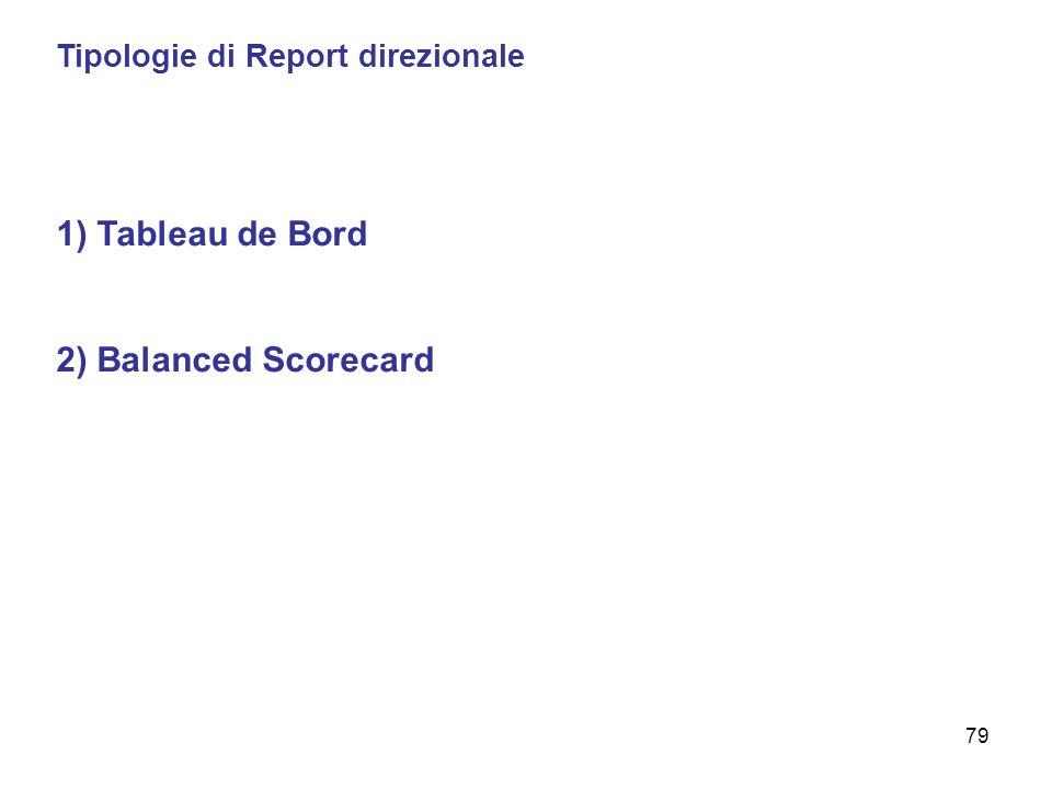 1) Tableau de Bord 2) Balanced Scorecard