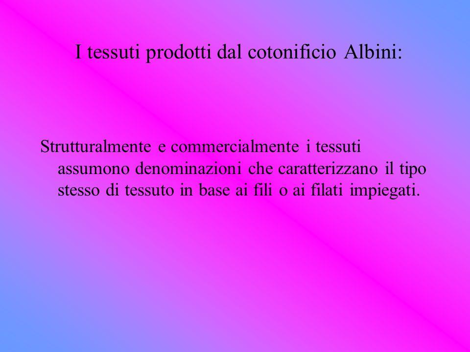I tessuti prodotti dal cotonificio Albini: