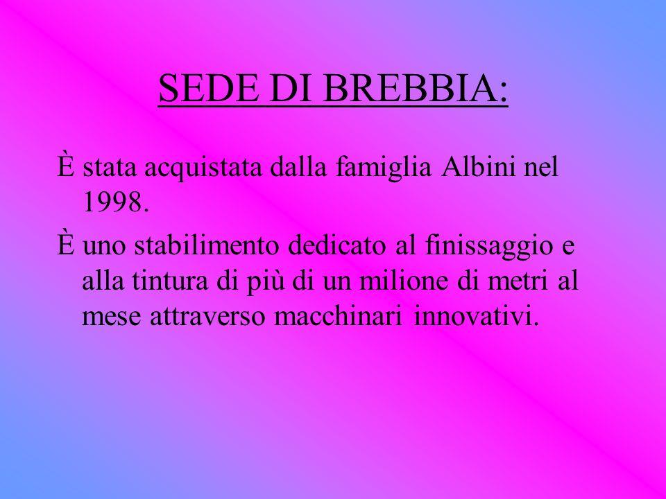 SEDE DI BREBBIA: È stata acquistata dalla famiglia Albini nel 1998.