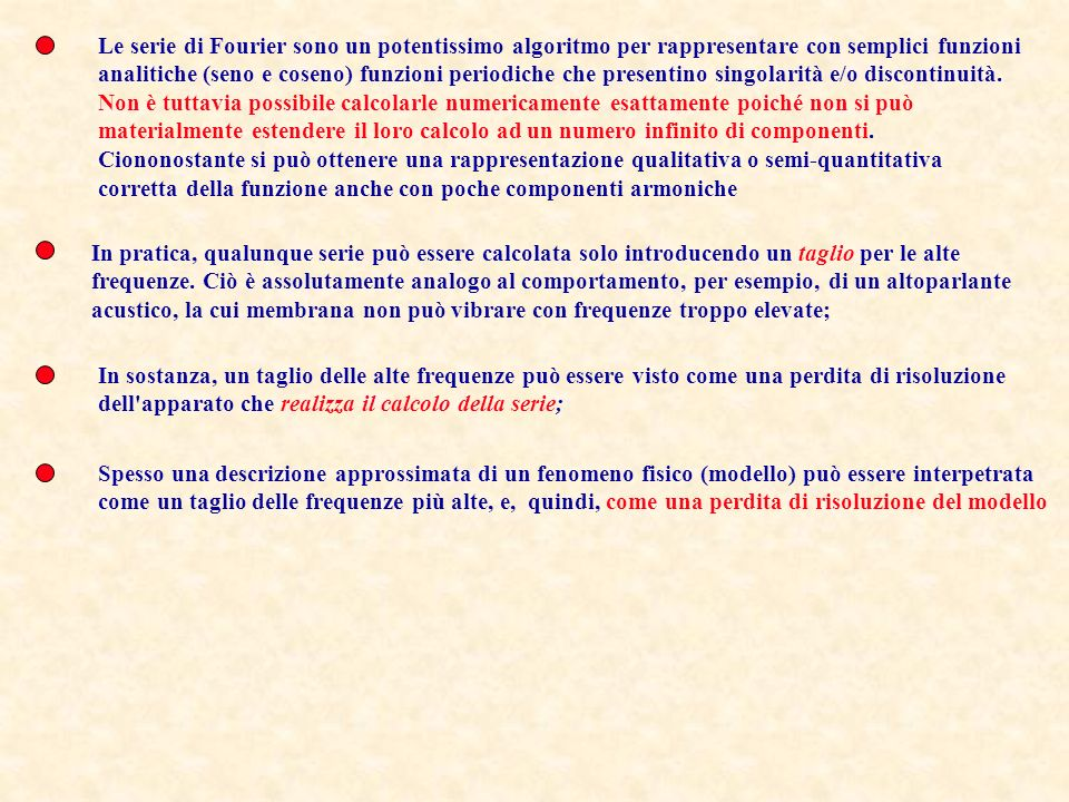 Le serie di Fourier sono un potentissimo algoritmo per rappresentare con semplici funzioni