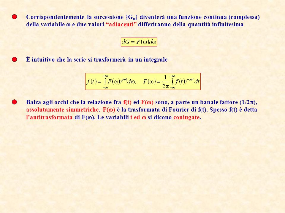 Corrispondentemente la successione {Gn} diventerà una funzione continua (complessa)