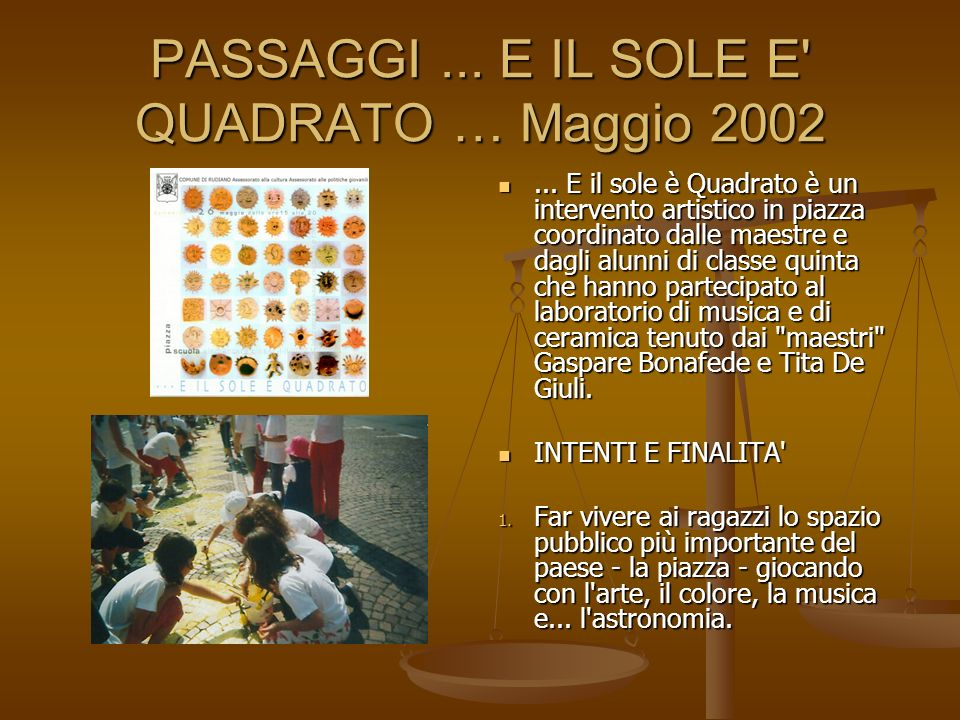 PASSAGGI ... E IL SOLE E QUADRATO … Maggio 2002