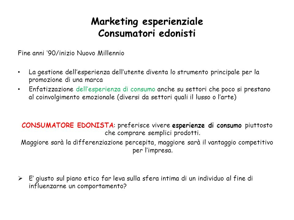 Marketing esperienziale Consumatori edonisti