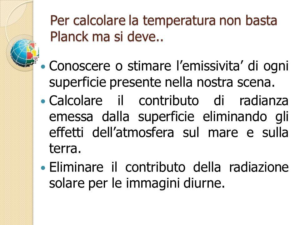 Per calcolare la temperatura non basta Planck ma si deve..