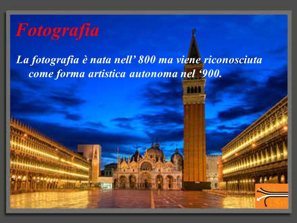 Fotografia La fotografia è nata nell' 800 ma viene riconosciuta come forma artistica autonoma nel '900.
