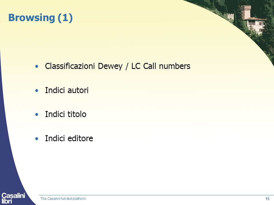 Browsing (1) Classificazioni Dewey / LC Call numbers Indici autori