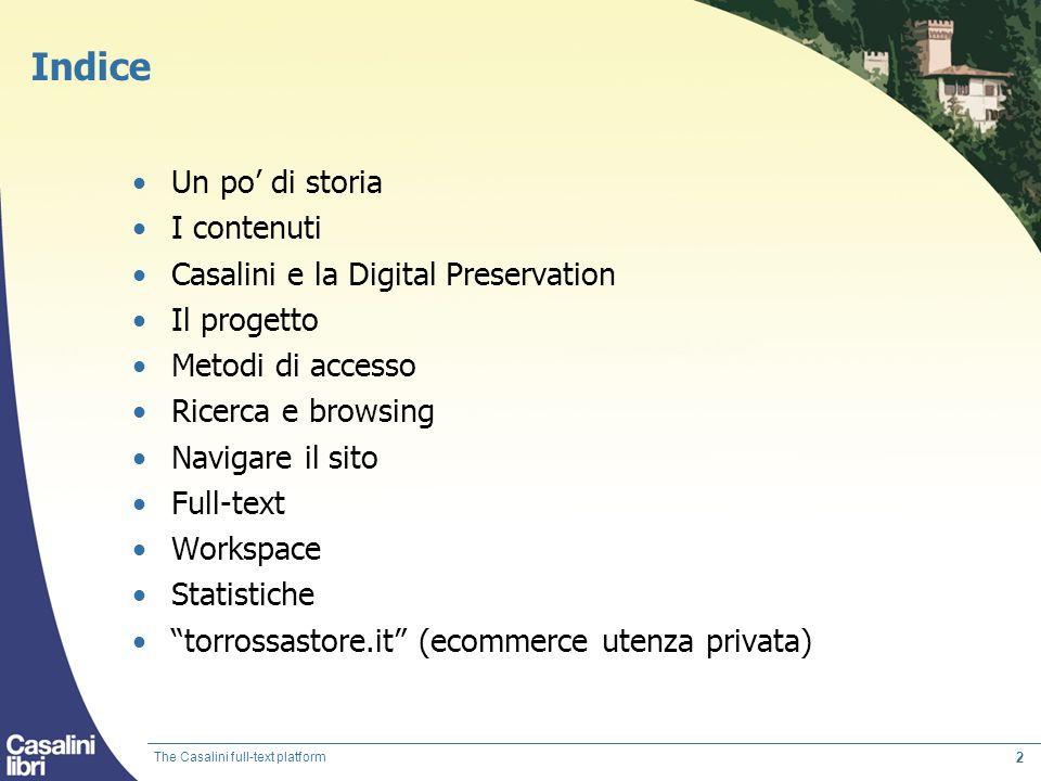 Indice Un po' di storia I contenuti Casalini e la Digital Preservation