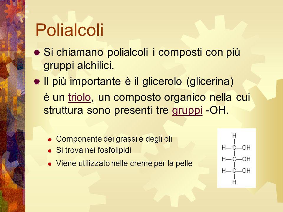 Polialcoli Si chiamano polialcoli i composti con più gruppi alchilici.